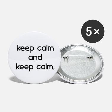 Keep Calm keep calm and keep calm - Buttons klein