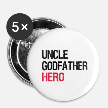 Oncle oncle - Badge petit 25 mm