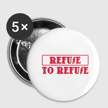 Interdit refuser de refuser - Badge petit 25 mm