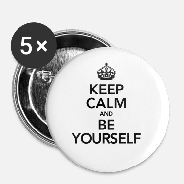 Keep Calm Keep Calm And Be Yourself - Badge petit 25 mm