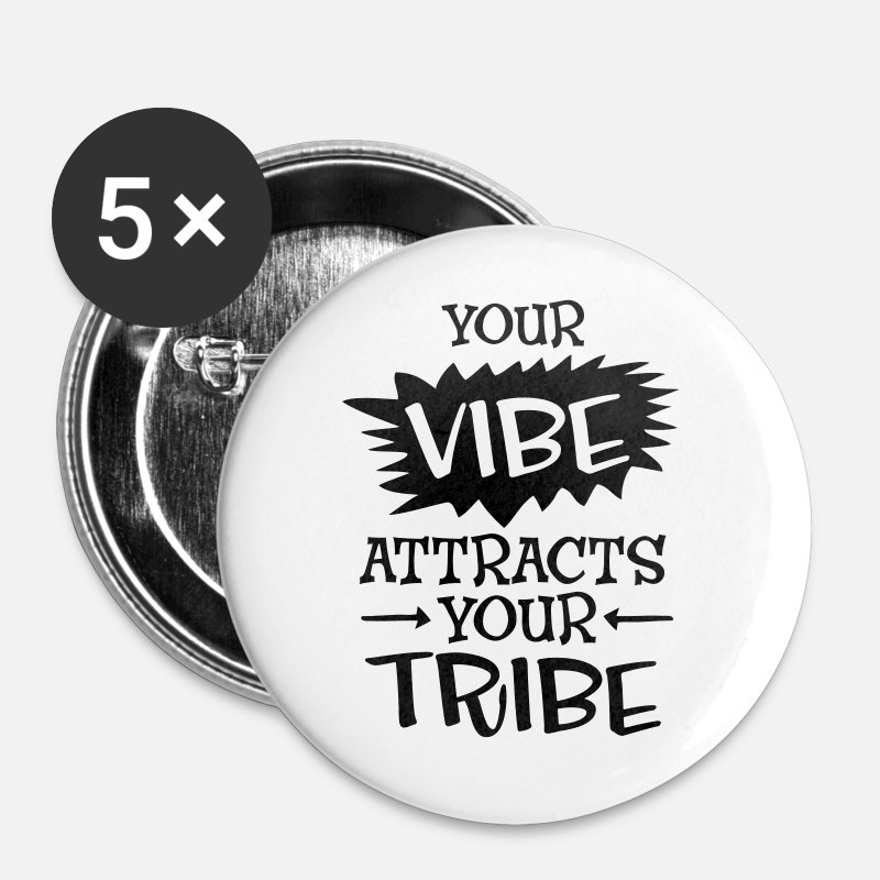 Friends Buttons - Your Vibe Attracts Your Tribe - Small Buttons white
