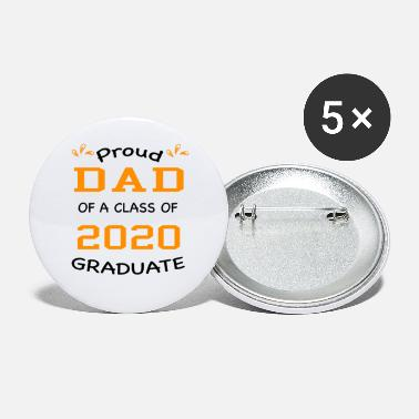 Father of a 2020 graduate - Small Buttons
