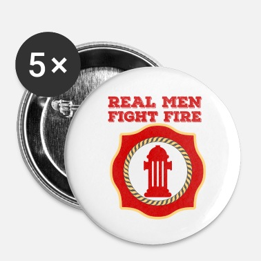 Brandweer Brandweer: Real Men Fight Fire - Buttons klein 25 mm