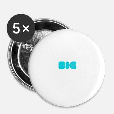 Big BIG - Badge petit 25 mm