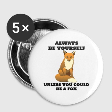 Be Yourself Fuchs - Buttons klein 25 mm