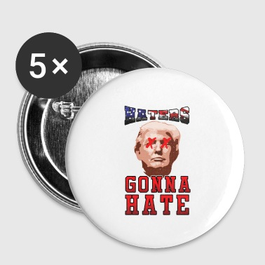 Haters Gonna Hate Trump - Buttons small 25 mm