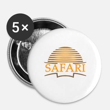 Safari Safari Safari Safari - Badge petit 25 mm