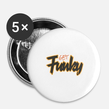Funky Funky Get Funky Crazy Crazy Crazy - Badge petit 25 mm