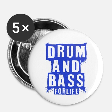 Drum And Bass Drum And Bass For Life musique idée cadeau DnB - Badge petit 25 mm
