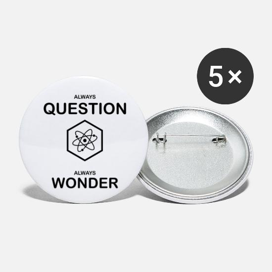 Science Buttons - Always ask Always wonder black - Small Buttons white