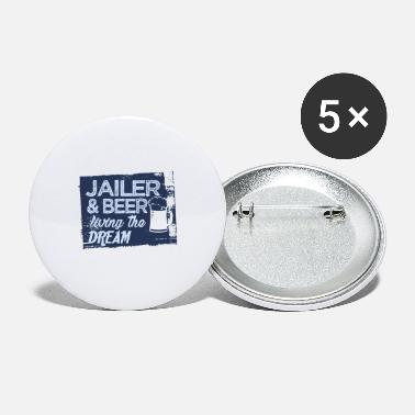 Happiness Jailer & Beer live the dream - Small Buttons