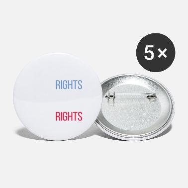 Right Human rights - Women's rights are human rights - Small Buttons