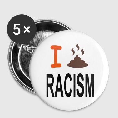 i shit on racism - Badge petit 25 mm