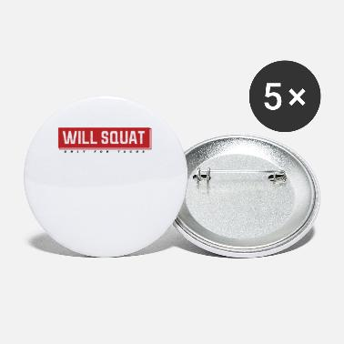 Will do Squats for Tacos - Small Buttons