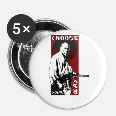 CHOOSE YOUR WAY - SAMURAI - Buttons klein 25 mm