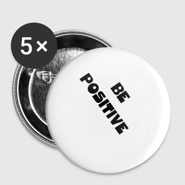 Be positive - Buttons small 25 mm