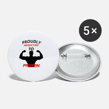 Protein addicted to protein - Small Buttons