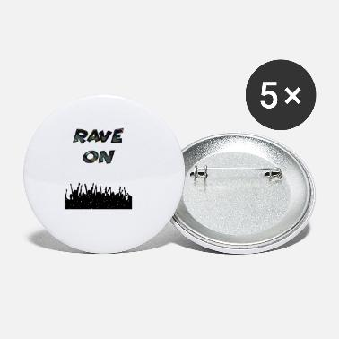 Rave & rave on - Small Buttons