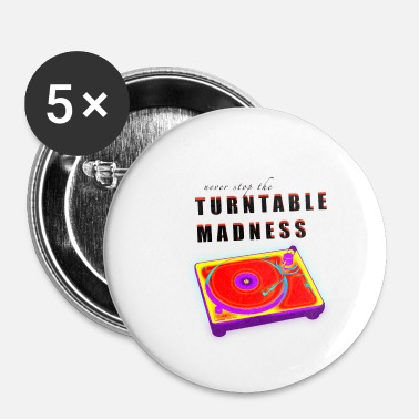 Turntable Turntable Madness Turntable Party DJ Shirt - Små knappar 25 mm