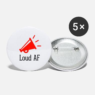 Loud Loud AF - Small Buttons