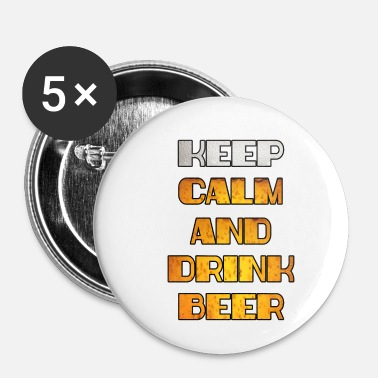 Keep Calm Keep Calm Drink Beer - Badge petit 25 mm