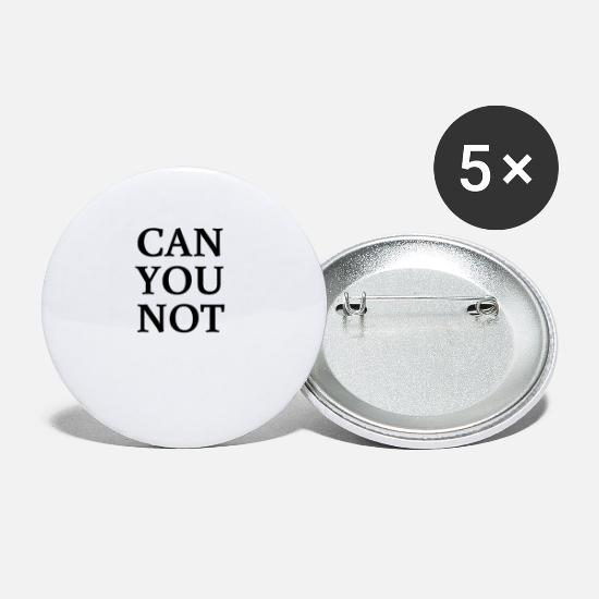Meme Buttons - CAN YOU NOT - Small Buttons white