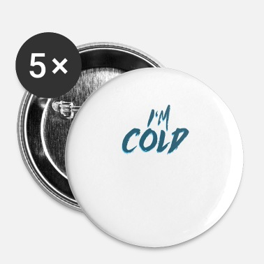 Froid J'ai froid - j'ai froid, cadeau d'hiver froid - Badge petit 25 mm