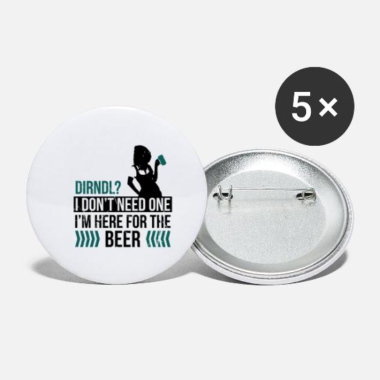 Bierkrug Buttons & Anstecker - I don't need dirndl here for beer - trinken - Buttons klein Weiß