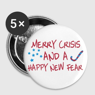 Merry Crisis and a Happy New Fear, www.eushirt.com - Buttons klein 25 mm