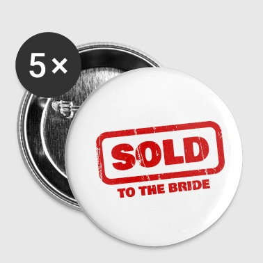 sold to the bride Bachelor party groom - Buttons small 25 mm