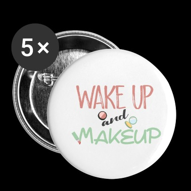 wake up and make up - Buttons klein 25 mm