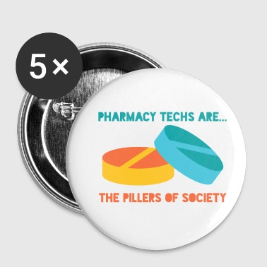 Pharmacy / Pharmacist: Pharmacy Techs Are ... The - Buttons small 25 mm