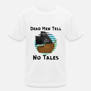 Dead Men Tell no tales, Yo Ho Yo Ho A Pirates Life - Kinder Funktions-T-Shirt