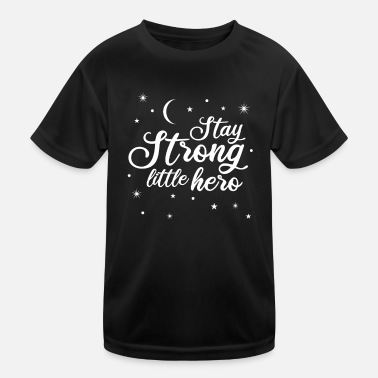 Selbstbewußtsein Stay Strong Hero Positiver Spruch - Kinder Funktions-T-Shirt