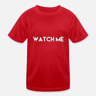 Atention Watch Me, T-Shirt Spruch - Kinder Funktions-T-Shirt