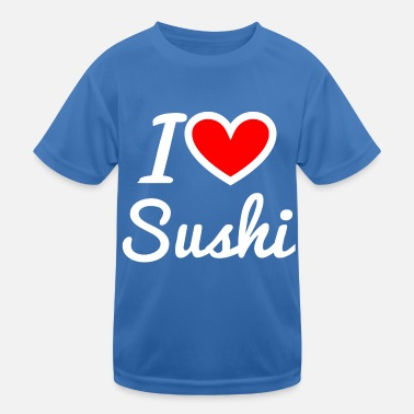 I love Sushi - Kids Functional T-Shirt