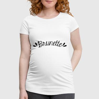 Brunette - Women's Pregnancy T-Shirt