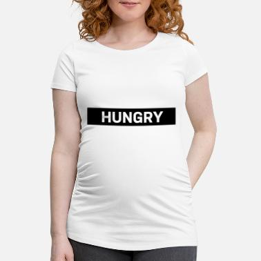 Hungry HUNGRY - Maternity T-Shirt