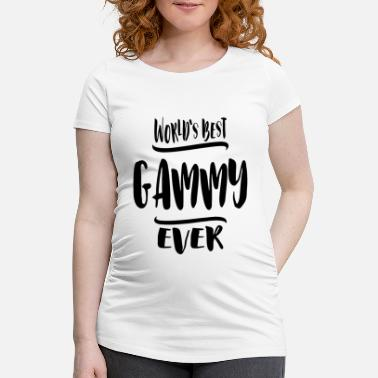 Best For Aunt Womens World's Best Gammy Ever Grandma Gift - Maternity T-Shirt