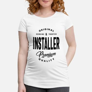 Occupation Installer Gift Funny Job Title Profession - Maternity T-Shirt