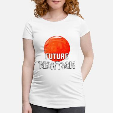 Martian Future Martian - Maternity T-Shirt