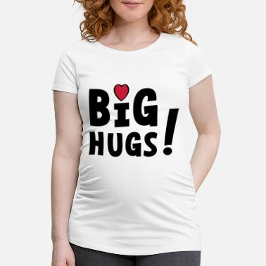 Big hugs with hearts. Embrace, embrace, heart. - Maternity T-Shirt