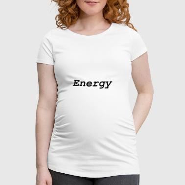 Energy - Women's Pregnancy T-Shirt