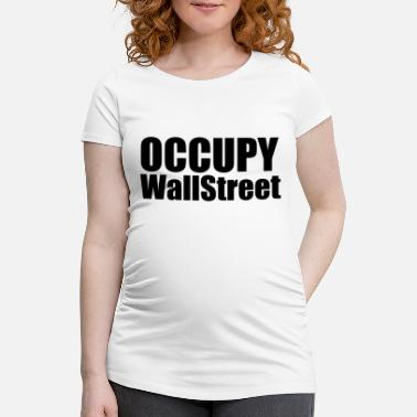 Occupy Wall Street Occupy Wall Street - Schwangerschafts-T-Shirt