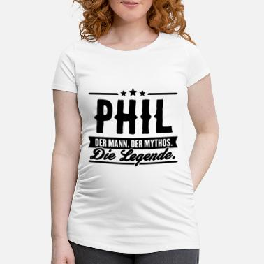Phil Man Myth Legend Phil - T-shirt de grossesse Femme