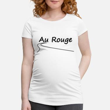 Motorsport Au Rouge - Maternity T-Shirt