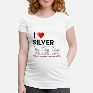 Silver Silver (Ag), Silver in the periodic Table, Silver - Maternity T-Shirt