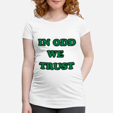 Odd Future In Odd We Trust - Maternity T-Shirt