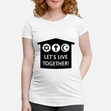 Kreuz Let's Live Together! (Religion / Religionen) - Schwangerschafts-T-Shirt