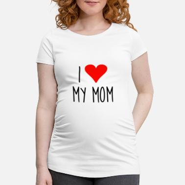 I Love My Mom I love my mom - Women's Pregnancy T-Shirt